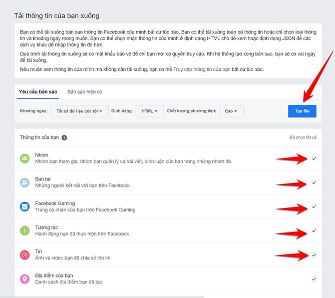 Kiểm tra các thông tin muốn được tải về và nhấn vào tạo file. Mặc định, facebook chọn tất cả các dữ liệu có thể tải về sẵn cho người dùng. Quá trình tạo file sẽ mất nhiều thời gian, Facebook sẽ gửi thông báo khi quá trình hoàn tất và có tập tin để tải về.